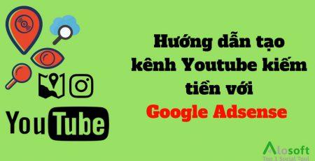 Hướng dẫn tạo kênh Youtube kiếm tiền với Google Adsense phần 3