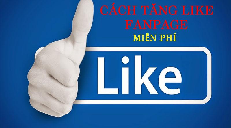 cách-tăng-like-fanpage-miễn-phí-blog-hoc-vien-online